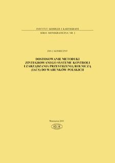 Dostosowanie metodyki zintegrowanego systemu kontroli i zarządzania przestrzenią rolniczą (IACS) do warunków polskich
