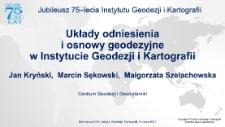 Układy odniesienia i osnowy geodezyjne w Instytucie Geodezji i Kartografii