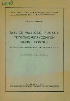 """Tablice wartości i funkcji trygonometrycznych sinus i cosinus do obliczania maszynowego w odstępach co 10"""""""