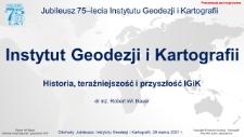 Obchody Jubileuszu 75-lecia Instytutu Geodezji i Kartografii cz. 1 - Historia, teraźniejszość i przyszłość