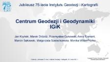 Obchody Jubileuszu 75-lecia Instytutu Geodezji i Kartografii cz. 2 - Centrum Geodezji i Geodynamiki