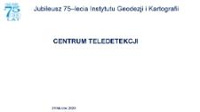 Obchody Jubileuszu 75-lecia Instytutu Geodezji i Kartografii cz. 3 - Centrum Teledetekcji