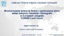 Monitorowanie pokrycia terenu i użytkowania ziemi wkład Instytutu Geodezji i Kartografii w europejski program CORINE Land Cover