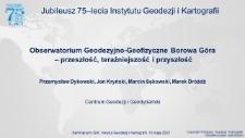 Obserwatorium Geodezyjno-Geofizyczne Borowa Góra - przeszłość, teraźniejszość i przyszłość