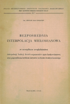 Bezpośrednia interpolacja wielomianowa ze szczególnym uwzględnieniem interpolacji funkcji dwóch argumentów ujęta krakowianowo, oraz poprzedzona krótkim zarysem rachunku krakowianowego