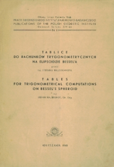 Tablice do rachunków trygonometrycznych na elipsoidzie Bessel'a