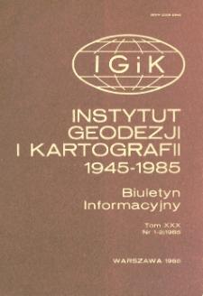 Instytut Geodezji i Kartografii 1945-1985. Sesja Naukowa z okazji 40-Lecia działalności Instytutu Geodezji i Kartografii – spis treści