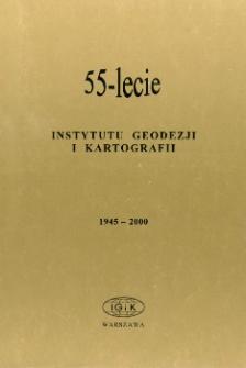 55-lecie Instytutu Geodezji i Kartografii. Sesja jubileuszowa Pałac Staszica – 19 czerwca 2000 r. – spis treści